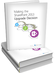 Making the SharePoint 2013 Upgrade Decision